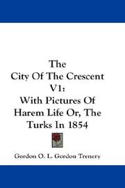 Cover of: The City Of The Crescent V1 | Gordon O. L. Gordon Trenery