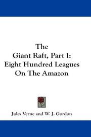 Cover of: The Giant Raft, Part I: Eight Hundred Leagues On The Amazon