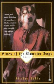 Cover of: Lives of the monster dogs | Kirsten Bakis
