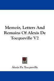 Cover of: Memoir, Letters And Remains Of Alexis De Tocqueville V2