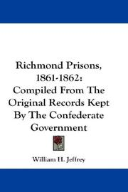 Cover of: Richmond Prisons, 1861-1862 | William H. Jeffrey
