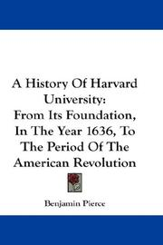 Cover of: A History Of Harvard University | Benjamin Pierce