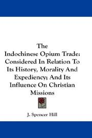 Cover of: The Indochinese Opium Trade | J. Spencer Hill