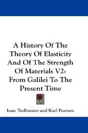 Cover of: A History Of The Theory Of Elasticity And Of The Strength Of Materials V2: From Galilei To The Present Time