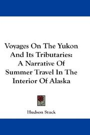 Cover of: Voyages On The Yukon And Its Tributaries | Hudson Stuck