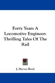 Cover of: Forty Years A Locomotive Engineer | J. Harvey Reed