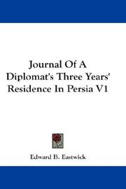 Cover of: Journal Of A Diplomat's Three Years' Residence In Persia V1
