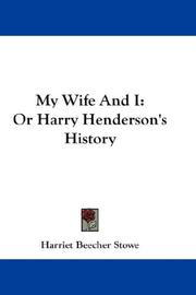 Cover of: My wife and I: or, Harry Henderson's history.
