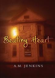 Cover of: Beating Heart: a ghost story