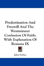 Cover of: Predestination And Freewill And The Westminster Confession Of Faith | John Forbes