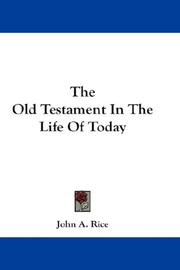 Cover of: The Old Testament In The Life Of Today | John A. Rice