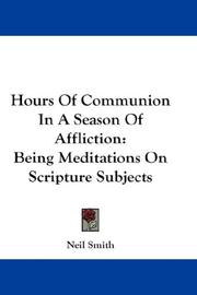 Cover of: Hours Of Communion In A Season Of Affliction | Neil Smith