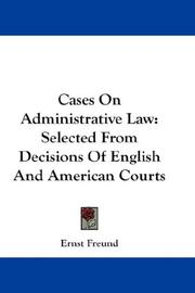 Cover of: Cases on administrative law: selected from decisions of English and American courts