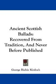Cover of: Ancient Scottish Ballads | George Richie Kinloch