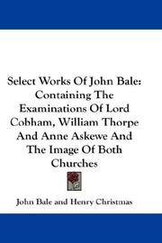 Cover of: Select Works Of John Bale