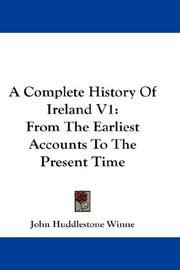 Cover of: A Complete History Of Ireland V1 | John Huddlestone Winne