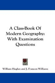 Cover of: A Class-Book Of Modern Geography | William Hughes