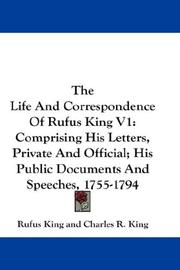 Cover of: The Life And Correspondence Of Rufus King V1