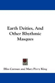 Cover of: Earth Deities, And Other Rhythmic Masques | Bliss Carman