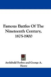 Cover of: Famous Battles Of The Nineteenth Century, 1875-1900 by Archibald Forbes