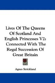 Cover of: Lives Of The Queens Of Scotland And English Princesses V2: Connected With The Regal Succession Of Great Britain