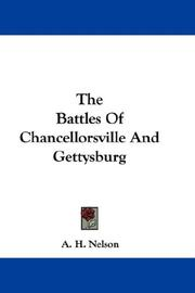 Cover of: The Battles Of Chancellorsville And Gettysburg | A. H. Nelson