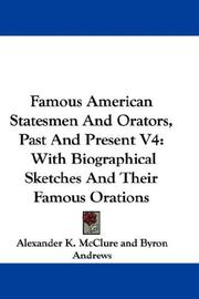 Cover of: Famous American Statesmen And Orators, Past And Present V4
