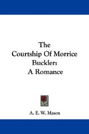 Cover of: The Courtship Of Morrice Buckler | A. E. W. Mason