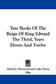 Cover of: Year Books Of The Reign Of King Edward The Third, Years Eleven And Twelve |