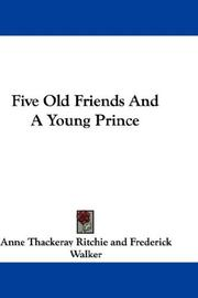 Cover of: Five Old Friends And A Young Prince | Anne Thackeray Ritchie