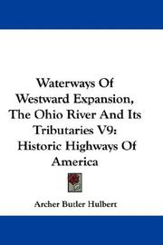 Cover of: Waterways Of Westward Expansion, The Ohio River And Its Tributaries V9