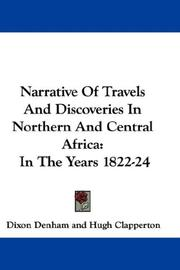 Cover of: Narrative Of Travels And Discoveries In Northern And Central Africa | Dixon Denham, Hugh Clapperton