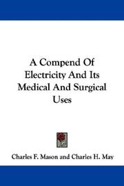 Cover of: A Compend Of Electricity And Its Medical And Surgical Uses