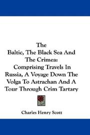 Cover of: The Baltic, The Black Sea And The Crimea | Charles Henry Scott