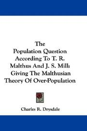 Cover of: The Population Question According To T. R. Malthus And J. S. Mill