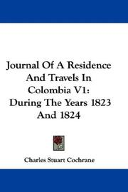 Cover of: Journal Of A Residence And Travels In Colombia V1