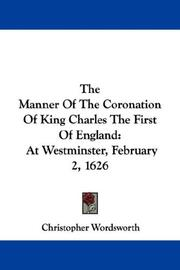 Cover of: The Manner Of The Coronation Of King Charles The First Of England