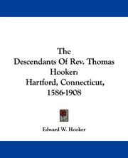 Cover of: The Descendants Of Rev. Thomas Hooker