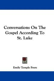 Cover of: Conversations On The Gospel According To St. Luke | Emily Temple Frere