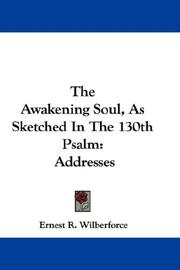 Cover of: The Awakening Soul, As Sketched In The 130th Psalm | Ernest R. Wilberforce