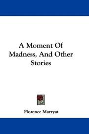 Cover of: A moment of madness, and other stories [repr. from various magazines]