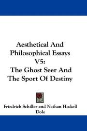 Cover of: Aesthetical And Philosophical Essays V5: The Ghost Seer And The Sport Of Destiny