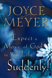 Cover of: Expect a Move of God in Your Life...Suddenly!