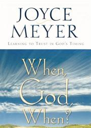 Cover of: When, God, When?: Learning to Trust in God's Timing