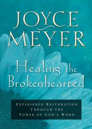 Cover of: Healing the Brokenhearted: Experience Restoration Through the Power of God's Word