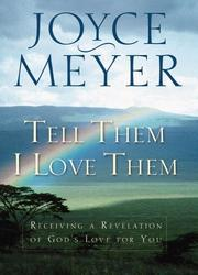 "Cover of: ""Tell Them I Love Them"": Receiving a Revelation of God's Love for You"