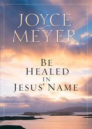 Cover of: Be healed in Jesus' name
