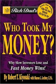 Cover of: Rich Dad's Who Took My Money?: Why Slow Investors Lose and Fast Money Wins! (Rich Dad's, Who Took My Money?)