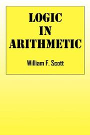 Cover of: Logic in Arithmetic | William F. Scott