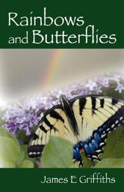 Cover of: Rainbows and Butterflies | James E Griffiths